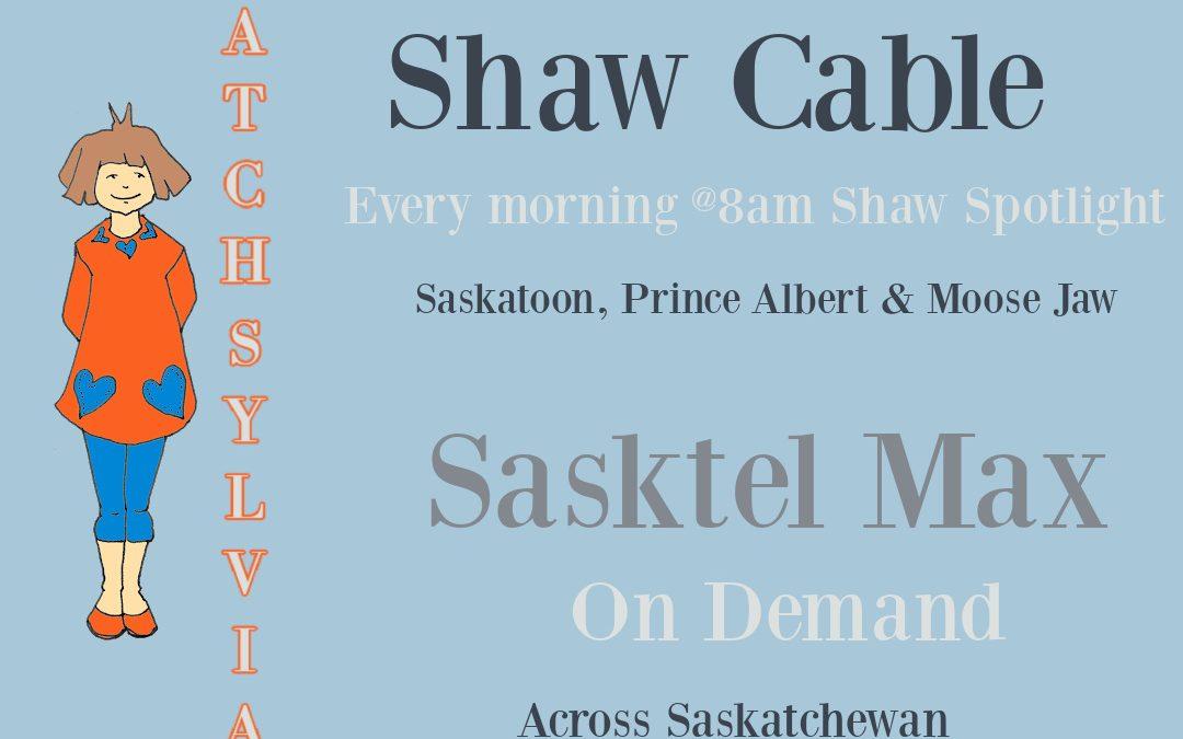 Sylvia Segments on Shaw TV, On Demand & Sasktel Max